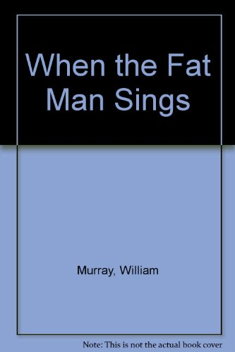 9780140104448: When the Fat Man Sings