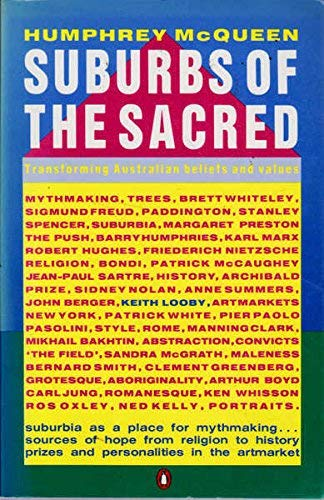 Suburbs Of The Sacred: Transforming Australian Beliefs & Values: McQueen, Humphrey