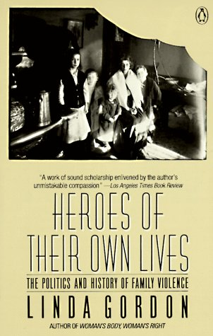 9780140104684: Heroes of Their Own Lives: The Politics and History of Family Violence
