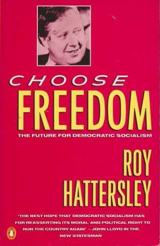 9780140104943: Choose Freedom: Future of Democratic Socialism