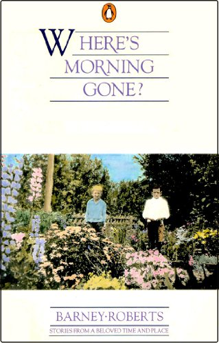 9780140105230: Where's Morning Gone?: Stories From a Beloved Time and Place