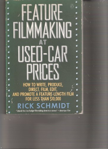 9780140105254: Feature Filmmaking at Used-Car Prices: How to Write, Produce, Direct, Film, Edit, and Promote