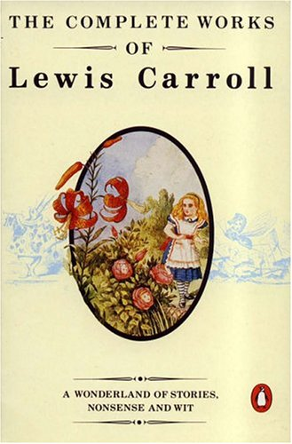 9780140105421: The Complete Works of Lewis Carroll: First Edition
