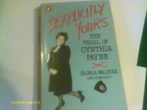 9780140105438: Sexplicitly Yours: Trial of Cynthia Payne