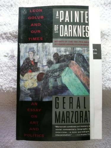 9780140105681: A Painter of Darkness: Leon Golub and His Times