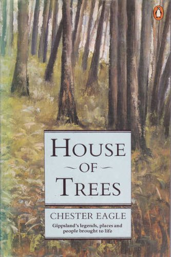 9780140106251: House of Trees: Gippsland's Legends, Places and People Brought to Life