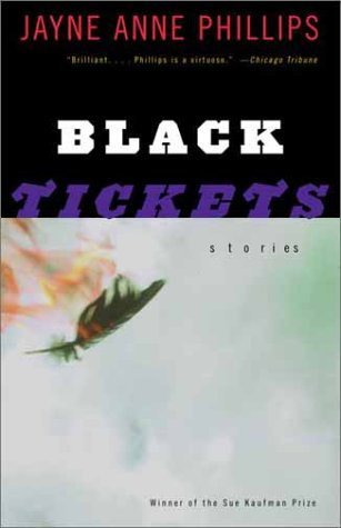 Black Tickets: Phillips, Jayne Anne