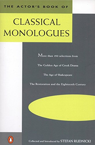 9780140106763: The Actor's Book of Classical Monologues: More Than 150 Selections From the Golden Age of Greek Drama, The Age of Shakespeare, The Restoration and the Eighteenth Century