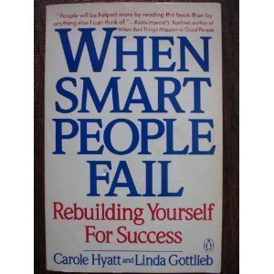 9780140107272: When Smart People Fail - Rebuilding Yourself For Success