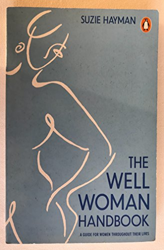 9780140107449: The Well Woman Handbook: A Guide for Women Throughout Their Lives (Penguin Health Care & Fitness)