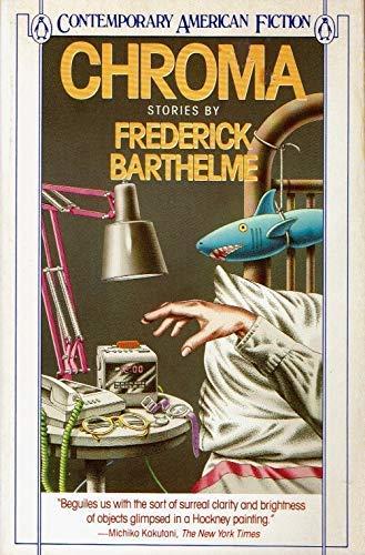 9780140107531: Chroma (Contemporary American Fiction)