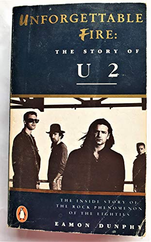 9780140107661: Unforgettable Fire: The Story Of U2