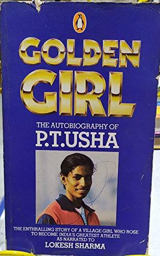 9780140107784: Golden girl: The autobiography of P.T. Usha