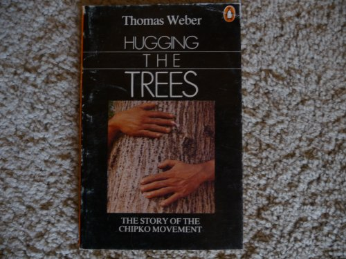 Hugging the Trees: The Story of the: Weber, Thomas