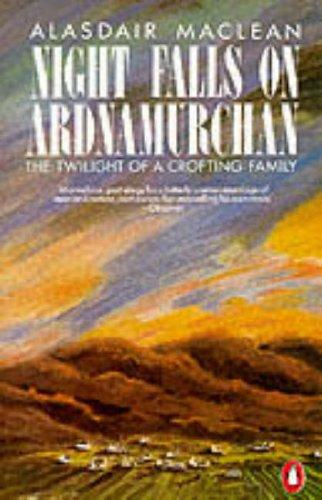 Night Falls on Ardnamurchan: The Twilight of: Maclean, Alasdair