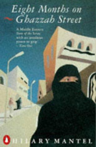 Eight Months on Ghazzah Street: Hilary Mantel