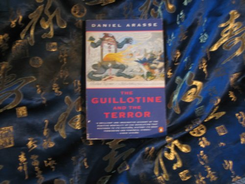 9780140108309: The Guillotine and the Terror