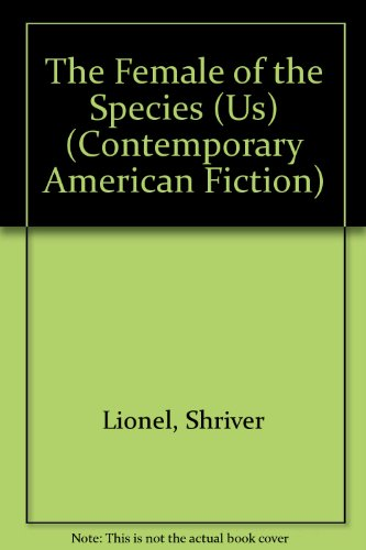 9780140108323: Female of the Species (Contemporary American Fiction)