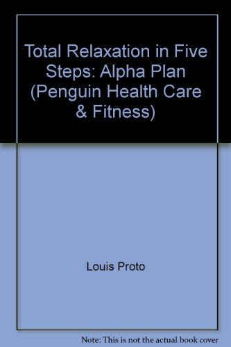 9780140108378: Total Relaxation in Five Steps: Alpha Plan (Penguin health care & fitness)