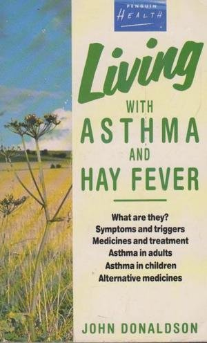 9780140108750: Living With Asthma And Hay Fever (Penguin Health Care & Fitness)