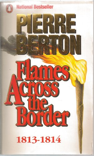 9780140108880: Flames Across the Border, 1813-1814