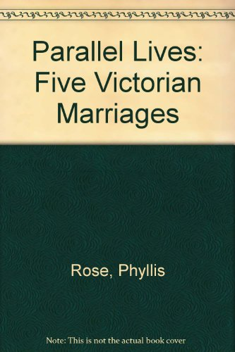 9780140108897: Parallel Lives: Five Victorian Marriages