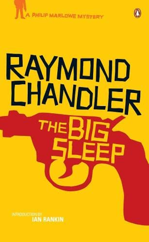 The Big Sleep: A Philip Marlowe Mystery: Chandler, Raymond
