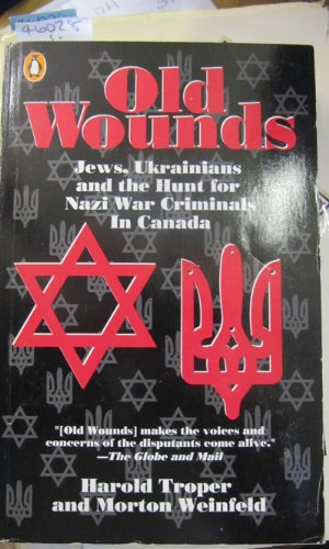 9780140109160: Old Wounds: Jews, Ukrainians and the Hunt for Nazi War Criminals In Canada