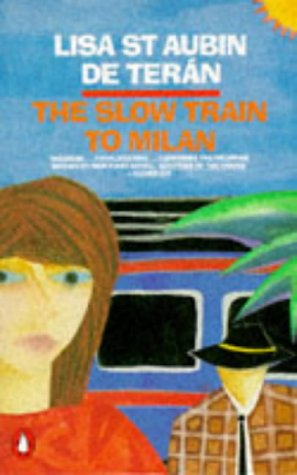 9780140109207: The Slow Train to Milan
