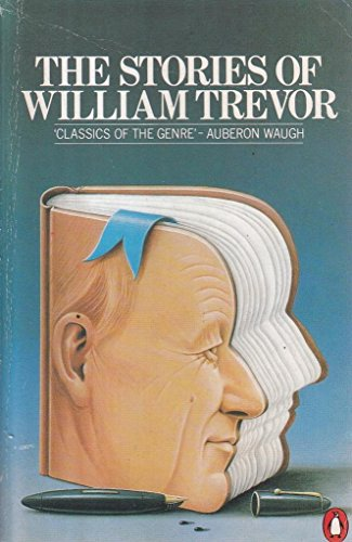 9780140109214: The Stories of William Trevor: The Day We Got Drunk on Cake, The Ballroom of Romance, Angels at the Ritz, Lovers of Their Time, Beyond the Pale