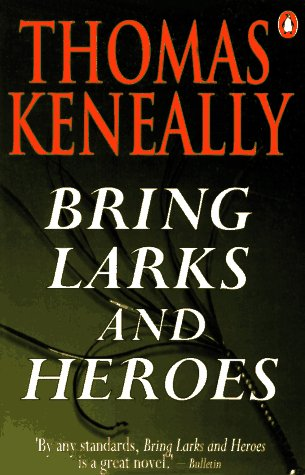 9780140109290: Bring Larks and Heroes