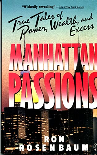 9780140109399: Manhattan Passion: True Tales of Power, Wealth, and Excess