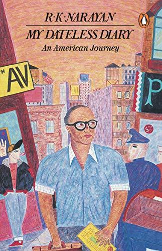 My Dateless Diary: An American Journey: R.K. Narayan