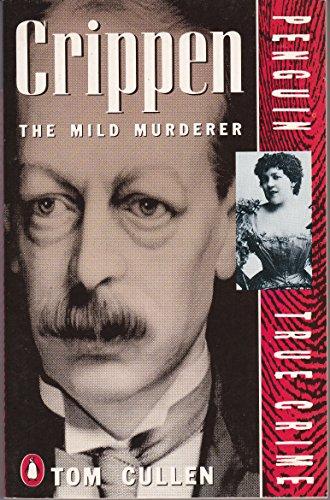 9780140109429: Crippen: The Mild Murderer (True Crime)