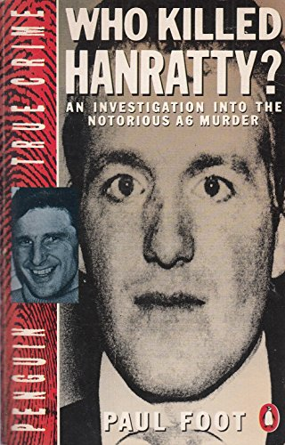 9780140109542: Who Killed Hanratty? An Investigation Into the Notorious A6 Murder (Penguin True Crime)