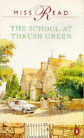 9780140109573: The School at Thrush Green (Thrush Green, Book 9)