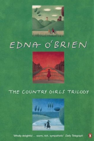 The Country Girls Trilogy 'the Country Girls', ' the Lonely Girl', 'Girls in Their Married Bliss (9780140109849) by Edna O'Brien