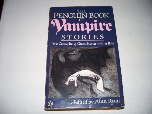 9780140109870: The Penguin Book of Vampire Stories: Two Centuries of Great Stories with a Bite