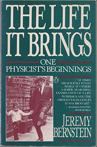 9780140109887: The Life It Brings: One Physicist's Beginnings