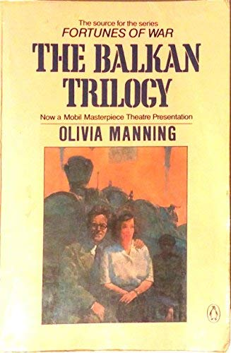 The Balkan Trilogy (The Great Fortune /: Olivia Manning