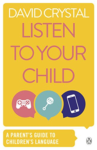 9780140110159: Listen to Your Child: A Parent's Guide to Children's Language