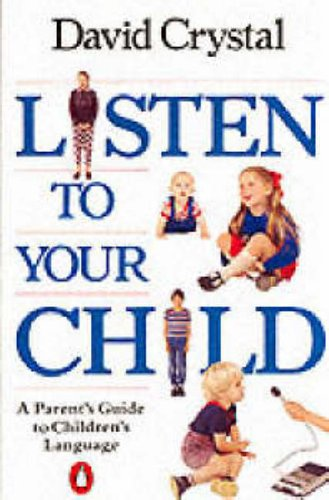 9780140110159: Listen to Your Child: A Parent's Guide to Children's Language (Penguin Health Books)