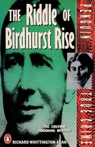 9780140110784: The Riddle of Birdhurst Rise: the Croydon Poisoning Mystery