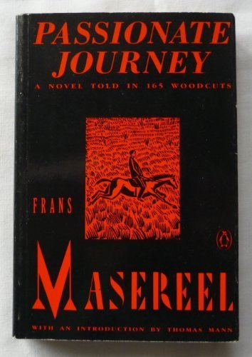 9780140110838: Passionate Journey: A Novel Told in 165 Woodcuts