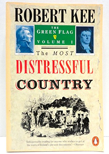 9780140111040: The Green Flag: The Most Distressful Country v. 1: History of Irish Nationalism