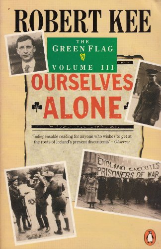 9780140111064: The Green Flag: Ourselves Alone v. 3: History of Irish Nationalism