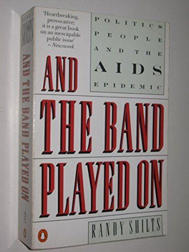 And the Band Played on: People, Politics: Shilts, Randy