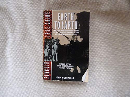 9780140111354: Earth to Earth: True Story of the Lives and Violent Deaths of a Devon Farming Family (True Crime)
