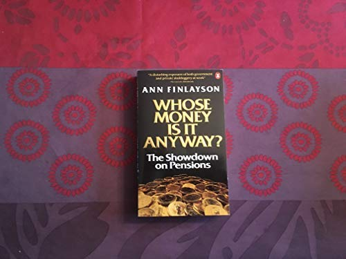 9780140111781: Whose Money Is It Anyway : The Pension Crisis in Canada