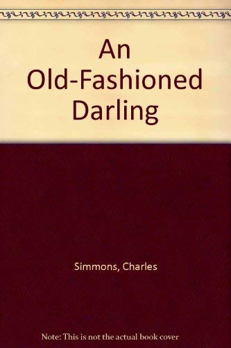 AN Old-fashioned Darling: Simmons, Charles